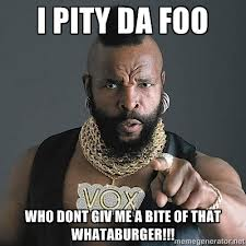 Mr. T Whataburger Meme